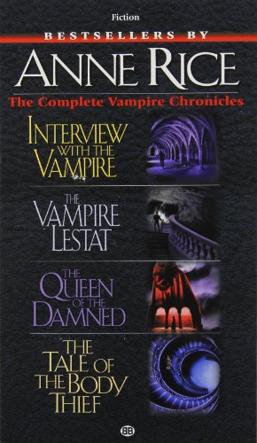 9780345385406: Complete Vampire Chronicles (Interview with the Vampire, The Vampire Lestat, The Queen of the Damned, The Tale of the body Thief)