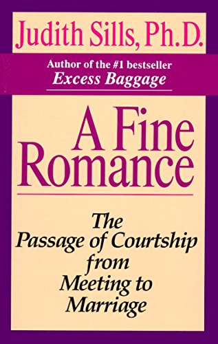 A Fine Romance: The Passage of Courtship from Meeting to Marriage (9780345385710) by Judith Sills