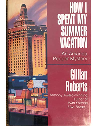 How I Spent My Summer Vacation: ROBERTS, GILLIAN