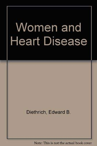 Women and Heart Disease: M.D., Edward B. Diethrich