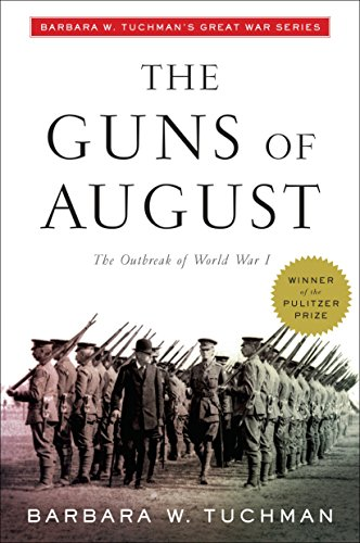 9780345386236: The Guns of August: The Outbreak of World War I; Barbara W. Tuchman's Great War Series (Modern Library 100 Best Nonfiction Books)