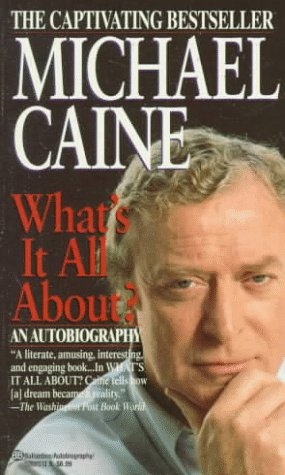 What's It All About: Caine, Michael