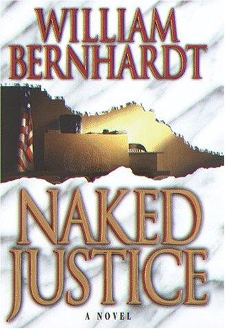Naked Justice: Bernhardt, William