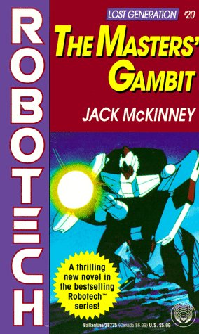The Masters' Gambit: Robotech (Lost Generation, No. 20)