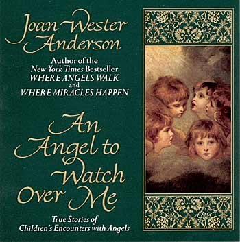 9780345388155: An Angel to Watch Over Me: True Stories of Children's Encounters with Angels