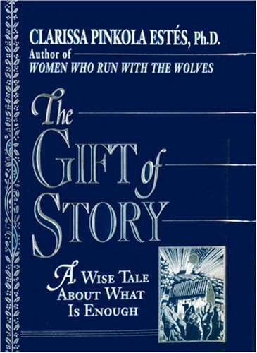 9780345388353: The Gift of Story: A Wise Tale About What is Enough
