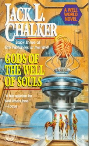 Gods of the Well of Souls (The Watchers at the Well , No3) (034538850X) by Jack L. Chalker