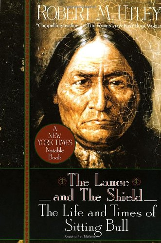 9780345389381: The Lance and the Shield: The Life and Times of Sitting Bull