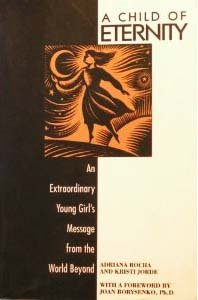 9780345389459: A Child of Eternity: An Extraordinary Young Girl's Message from the World Beyond