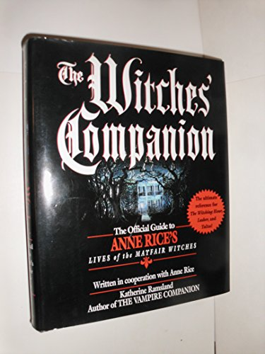 9780345389473: The Witches' Companion: The Official Guide to Anne Rice's Lives of the Mayfair Witches