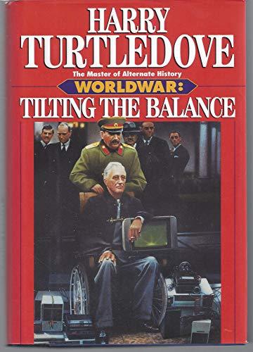 9780345389978: Tilting the Balance (Worldwar Series, Volume 2)