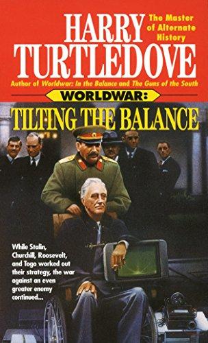 9780345389985: Tilting the Balance (Worldwar Series, Volume 2)