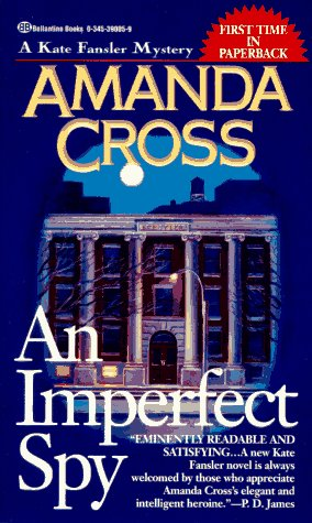 9780345390059: An Imperfect Spy (Kate Fansler Novels)