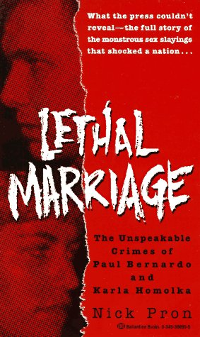 Lethal Marriage : The Unspeakable Crimes of: Nick Pron