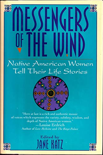 9780345390608: Messengers of the Wind: Native American Women Tell Their Life Stories