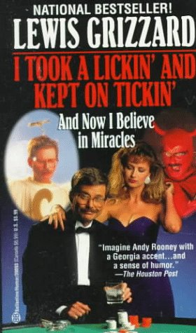 9780345390936: I Took a Lickin' and Kept on Tickin' (And Now I Believe in Miracles)
