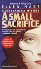 A Small Sacrifice (A Jane Lawless Mystery) (0345391136) by Hart, Ellen