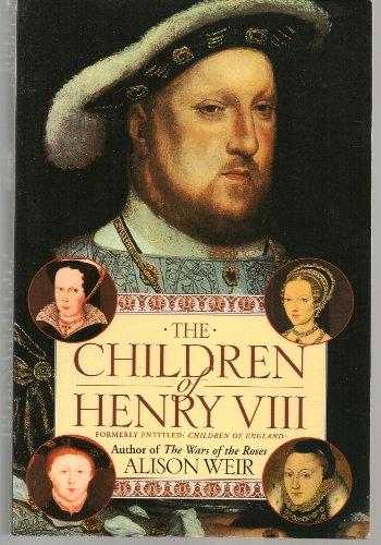 9780345391186: The Children of Henry VIII