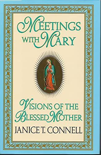 Meetings with Mary: Visions of The Blessed: Connell, Janice T.