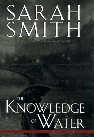THE KNOWLEDGE OF WATER (SIGNED): Smith, Sarah