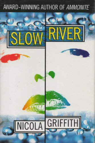 Slow River, Nicola Griffith