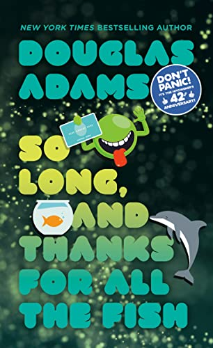 9780345391834: So Long, and Thanks for All the Fish (Hitchhiker's Guide to the Galaxy)