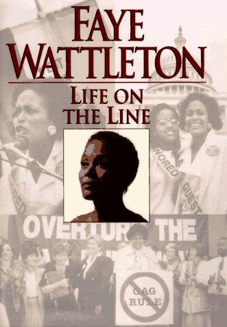 Life on the Line: Wattleton, Faye