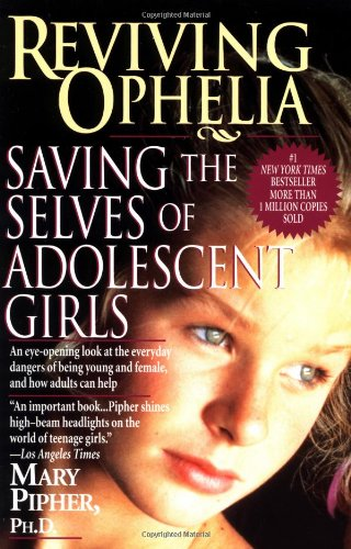 9780345392824: Reviving Ophelia: Saving the Selves of Adolescent Girls (Ballantine Reader's Circle)