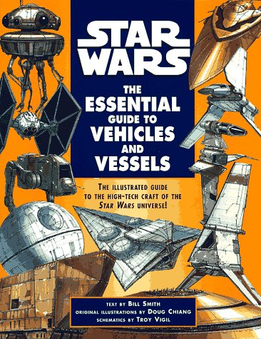9780345392992: Star Wars: The Essential Guide to Vehicles and Vessels (Star Wars: Essential Guides)