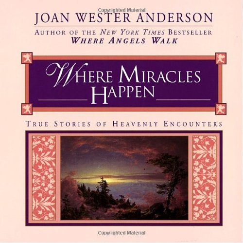 9780345393050: Where Miracles Happen: True Stories of Heavenly Encounters