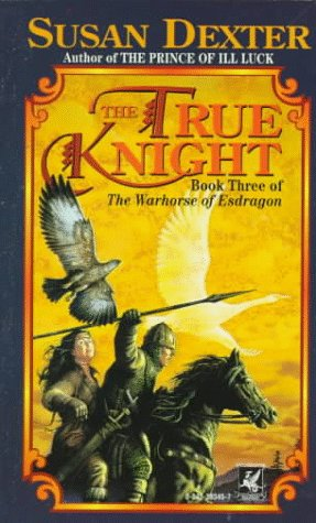 True Knight (0345393457) by Susan Dexter