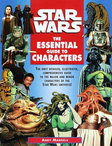 The Essential Guide to Characters (Star Wars) (0345395352) by Mangels, Andy