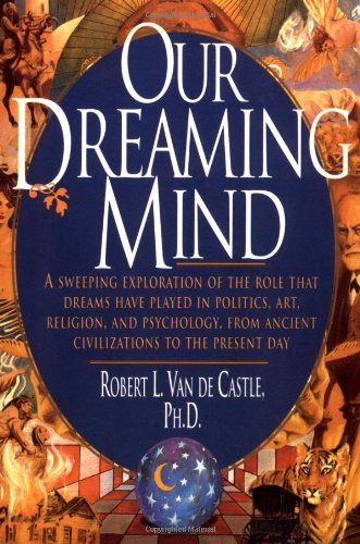 9780345396662: Our Dreaming Mind
