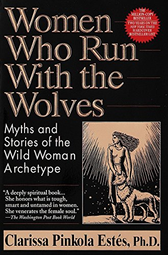 9780345396815: Women Who Run With the Wolves: Myths and Stories of the Wild Woman Archetype