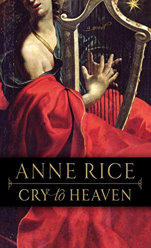 Cry to Heaven: A Novel: Anne Rice