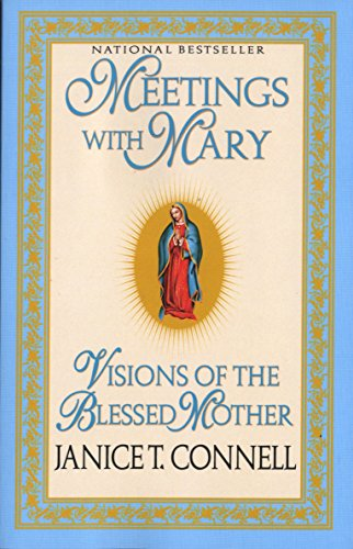 Meetings with Mary: Visions of the Blessed: Janice T. Connell
