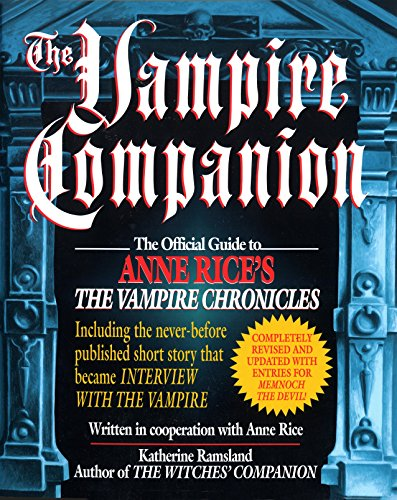 9780345397393: The Vampire Companion: The Official Guide to Anne Rice's The Vampire Chronicles