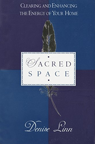 9780345397690: Sacred Space: Clearing and Enhancing the Energy of Your Home