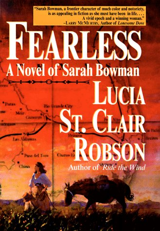 Fearless: A Novel of Sarah Bowman * * * * *SIGNED* * * * *: Lucia St. Clair Robson