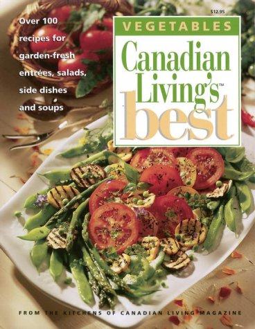 VEGETABLES Canadian Living's Best: Elizabeth and the