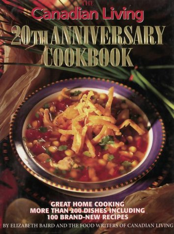 9780345398239: The Canadian Living 20th Anniversary Cookbook