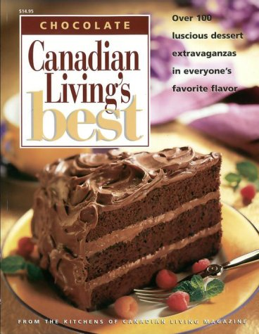 9780345398512: Canadian Living Best Chocolate