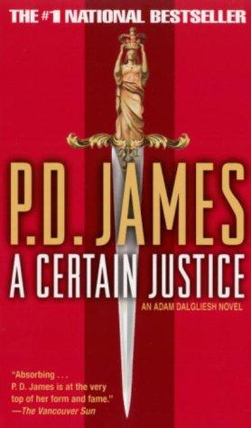 9780345398758: A Certain Justice : An Adam Dalgliesh Mystery