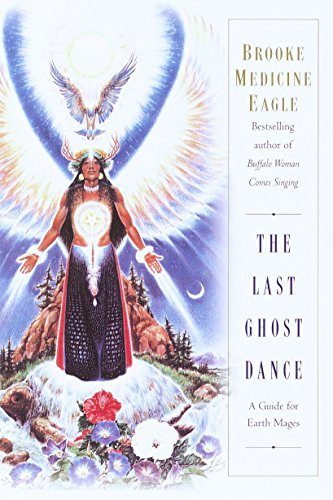 Last Ghost Dance A Guide For Earth Mages