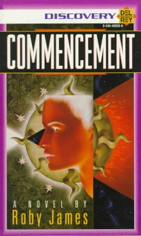Commencement - Inscribed and Autographed by Roby James: James, Roby