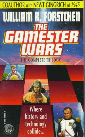 The Gamester Wars: The Complete Trilogy (0345400496) by William R. Forstchen