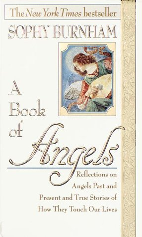 9780345400574: A Book of Angels: Reflections on Angels Past and Present and True Stories of How They Touch Our Lives