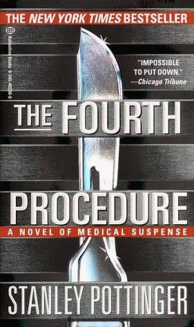 The Fourth Procedure: A Novel of Medical: Pottinger, Stanley