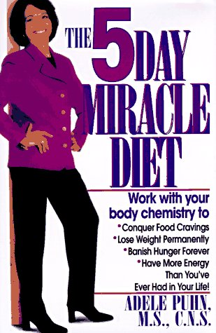 9780345402813: The 5-Day Miracle Diet: Conquer Food Cravings, Lose Weight, and Feel Better Than You Ever Have in Your Life