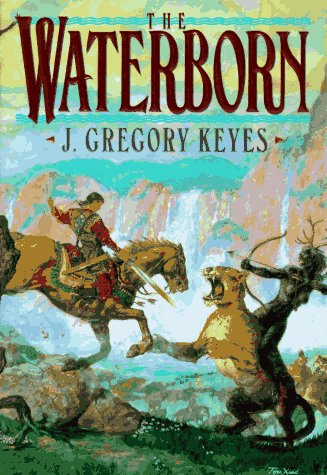 9780345403933: Waterborn (Keyes, Greg, Children of the Changeling,)